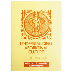 Understanding Aboriginal Culture - Cyril Havecker
