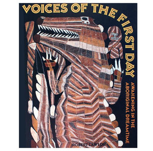 Voices Of The First Day: Awakening in the Aboriginal Dreamtime - Robert Lawlor