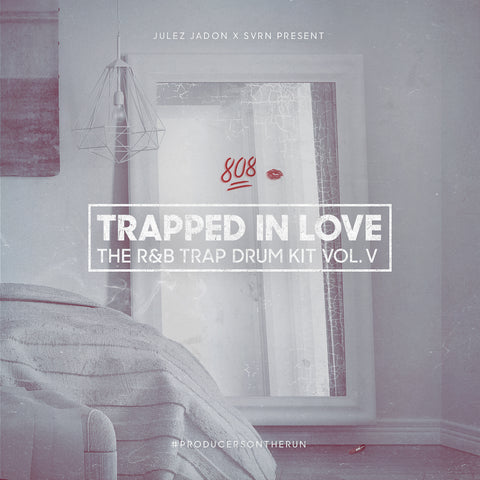 Trapped In Love: The R&B Trap Drum Kit Vol. V