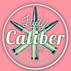 Lady Caliber Woodworking