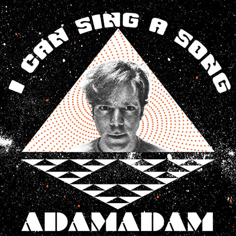 ADAMADAM - I Can Sing a Song