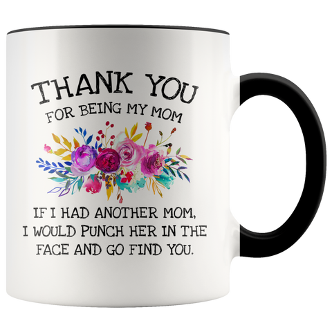 Thank You For Being My Mom Accent Mug
