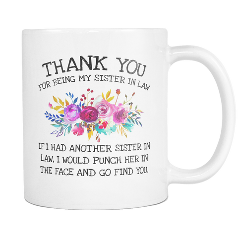 Thank You For Being My Sister In Law Mug