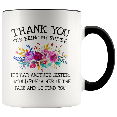 Thank You For Being My Sister New Flowers Accent Mug