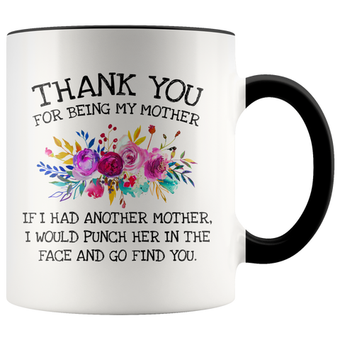 Thank you for being my mother accent mug