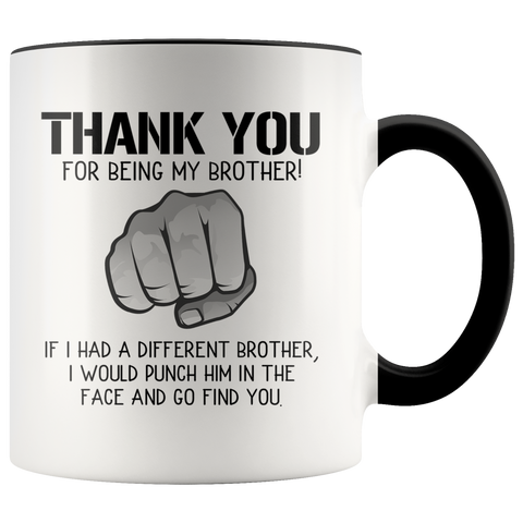 Thank You For Being My Brother Accent Mug