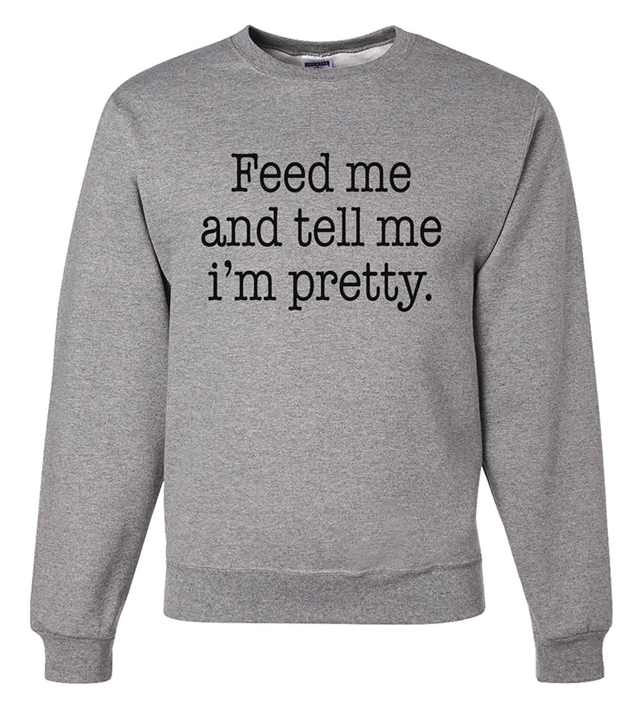 7 ate 9 Apparel Men's Feed Me and Tell Me I'm Pretty Thanksgiving Sweatshirt