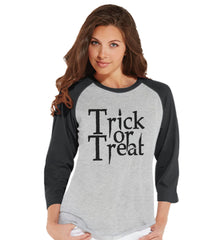Trick or Treat Shirt - Adult Halloween Costumes - Scary Halloween Shirt - Women's Costume Tshirt - Ladies Grey Raglan Tee - Happy Halloween