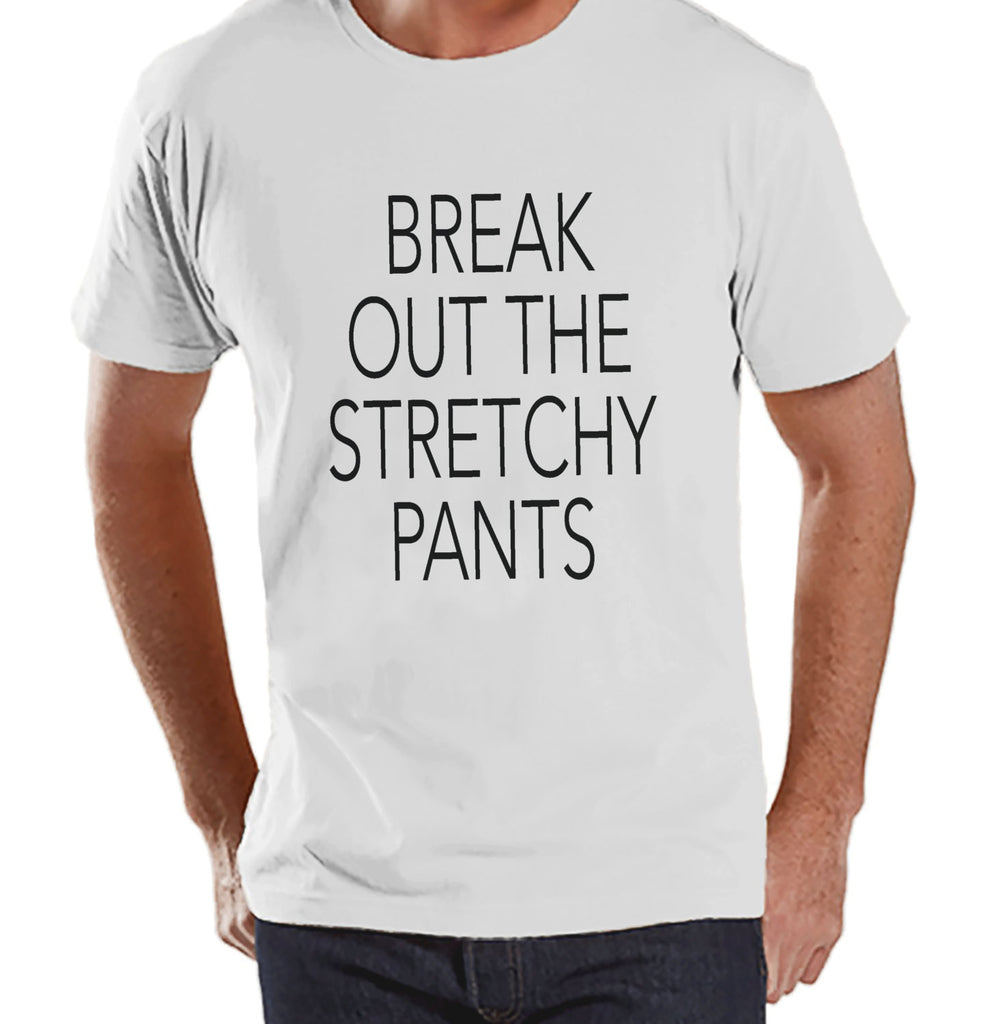 Break Out The Stretchy Pants - Funny Adult Thanksgiving Shirt - Funny Mens Thanksgiving Dinner Shirt - Mens White T-shirt - Funny Food Shirt - 7 ate 9 Apparel