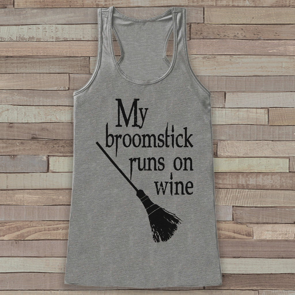 My Broomstick Runs on Wine - Adult Witch Funny Halloween Costume - Womens Tank Top - Womens Costume Shirt - Grey Tank Top - Happy Halloween
