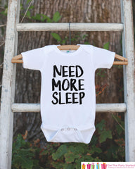 Funny Kids Shirts - Need More Sleep - Funny Nap Onepiece or T-shirt - Boy or Girl Shirt - Great Gift Idea for Infant, Toddler, Youth