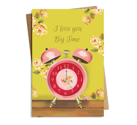 Love You Big Time Greeting Card
