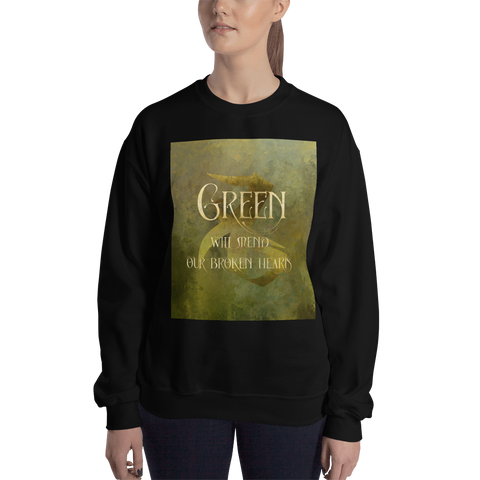 GREEN will mend our broken hearts. Shadowhunter Children's Rhyme Quote Unisex Sweatshirt