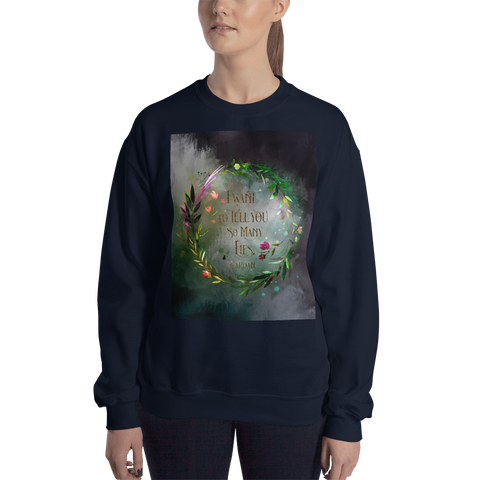 I want to tell you so many lies. Cardan Quote Unisex Sweatshirt