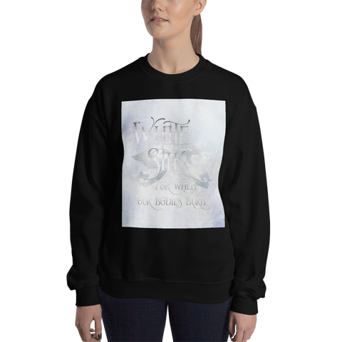 WHITE SILK when our bodies burn.  Shadowhunter Children's Rhyme Quote Unisex Sweatshirt