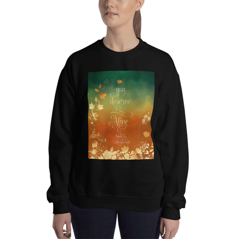 You deserve to be alive. Shatter Me Quote Unisex Sweatshirt