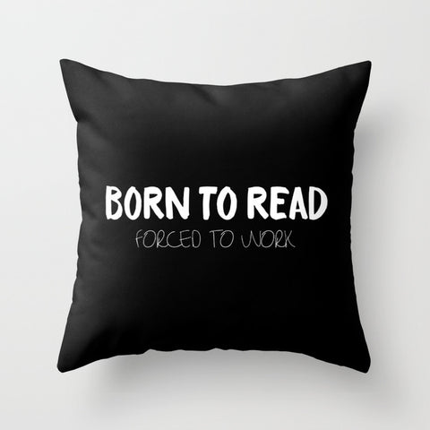 BORN TO READ. Forced to Work. Bookworm Problems Pillow - LitLifeCo.