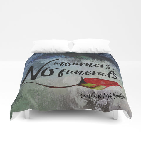No mourners. No funerals. Six of Crows Duvet Cover