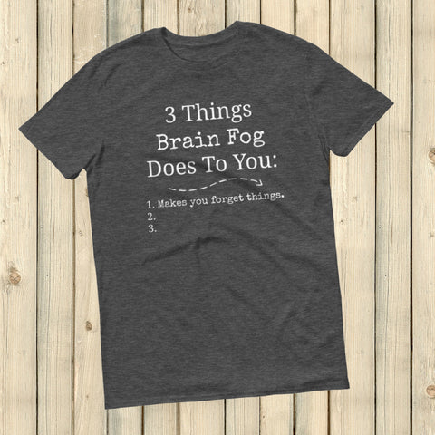 3 Things Brain Fog Does to You Spoonie Unisex Shirt - Choose Color - Sunshine and Spoons Shop