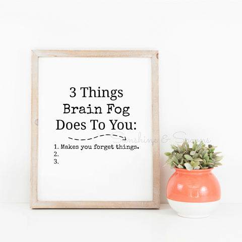3 Things Brain Fog Does to You Spoonie Printable Print Art - Sunshine and Spoons Shop