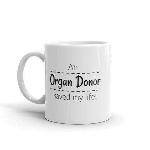 An Organ Donor Saved My Life Coffee Tea Mug - Choose Size - Sunshine and Spoons Shop