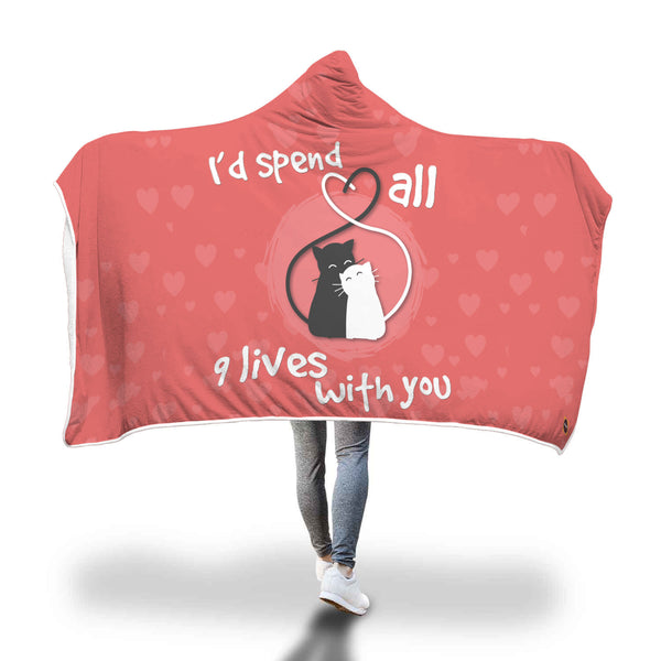 Spend All 9 Lives With You Cat Lovers Hooded Blanket - Bowie Shoppe