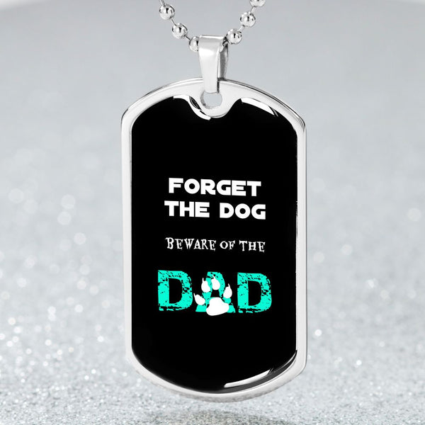 Forget The Dog Beware Of The Dad Stainless Luxury Dog Tag - Bowie Shoppe