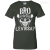 CustomCat Apparel Ladies Custom 100% Cotton T-Shirt / Forest Green / X-Small Bro Do You Even Leviosa Ladies Tee