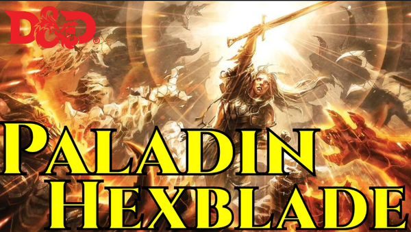 Builds - 5E Paladin Hexblade