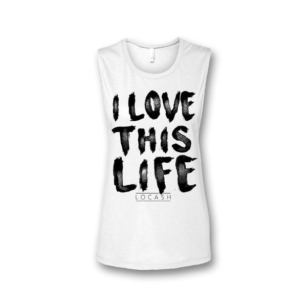 I Love This Life Muscle Tank - Women's