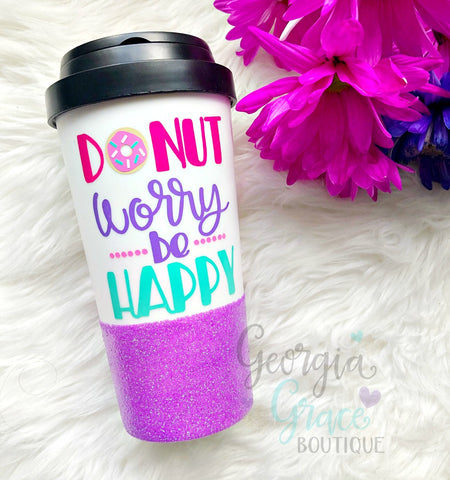 Donut Worry Be Happy Coffee Cup // Glitter Cup