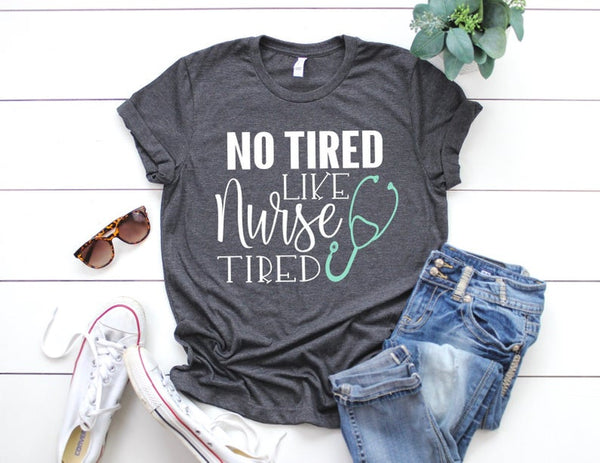 Shirt: No tired like nurse tired