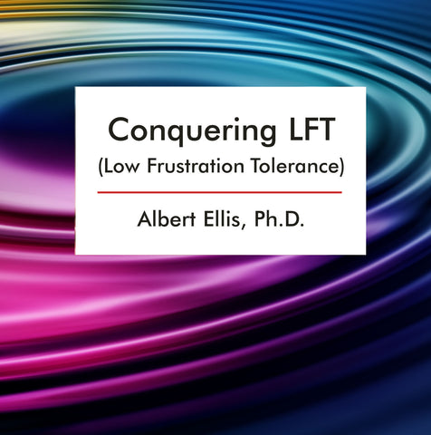 Conquering LFT  (Low Frustration Tolerance) (CD)
