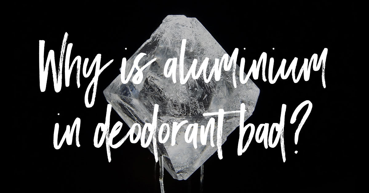 Why is Aluminium in Deodorant bad? Facts vs Fiction
