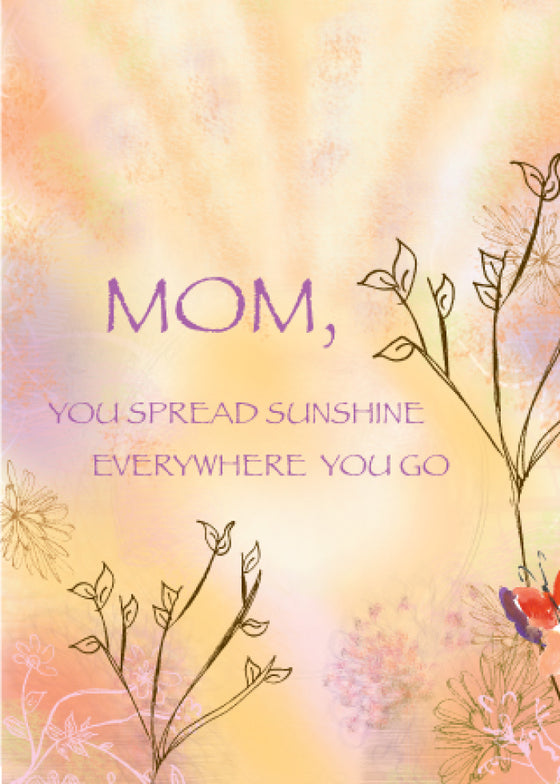 Mother's Day You Spread Sunshine Everywhere You Go Greeting Card - Greeting Card - Dreams After All