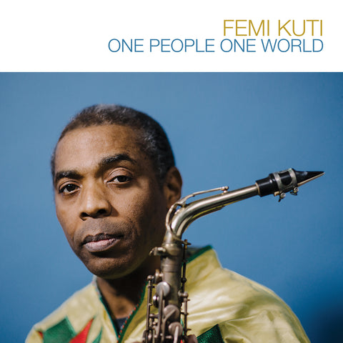 <b>Femi Kuti </b><br><i>One People One World</i>