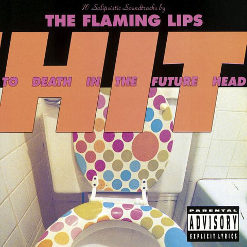 <b>Flaming Lips, The </b><br><i>Hit To Death In The Future Head</i>