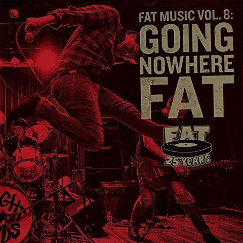 <b>Various </b><br><i>Fat Music Vol. 8: Going Nowhere Fat</i>