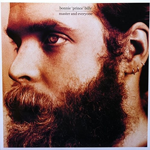 <b>Bonnie 'Prince' Billy </b><br><i>Master And Everyone</i>