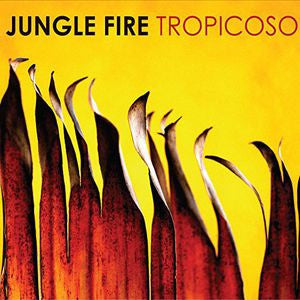 <b>Jungle Fire </b><br><i>Tropicoso</i>