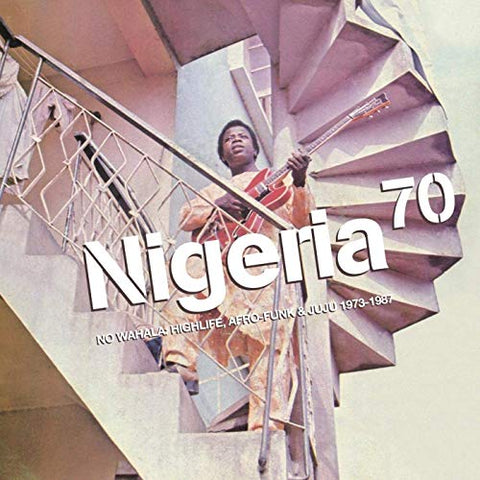 <b>Various </b><br><i>Nigeria 70 - No Wahala: Highlife, Afro-Funk & Juju 1973 - 1987</i>