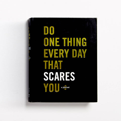 Do One Thing Every Day That Scares You Journal