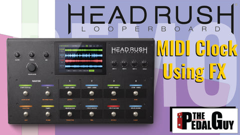 Using MIDI Clock with the Headrush Looper Board