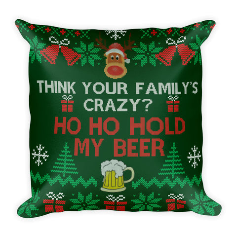 HO, HO, HOLD MY BEER Square Pillow