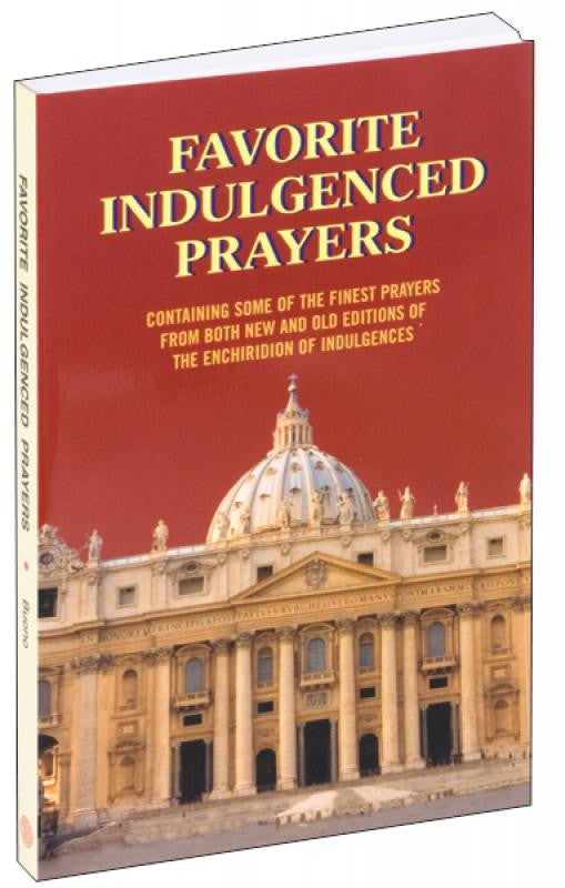 FAVORITE INDULGENCED PRAYERS