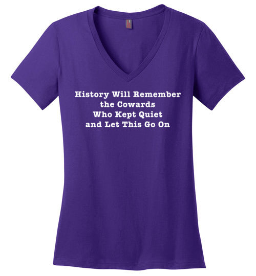 History will remember the cowards who kept quiet and let this go on tshirt - Statement Tease