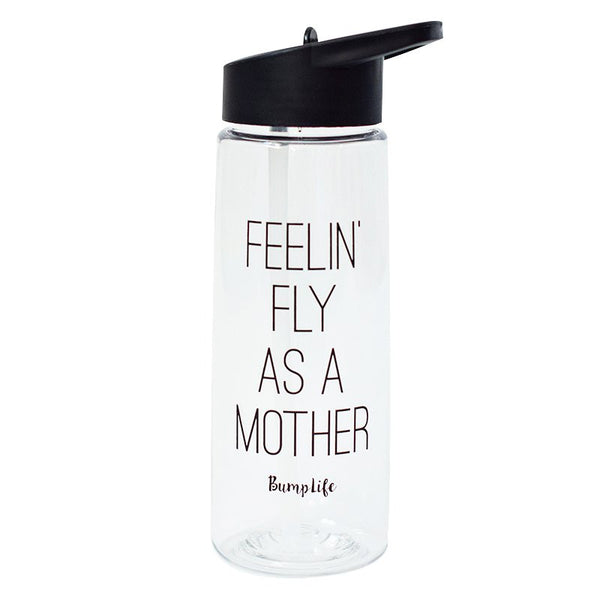 Feelin' Fly as a Mother Water Bottle