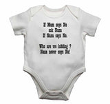 If Mum Says No Ask Nana If Nana Says No. Who are We Kidding? Nana Never Says No! - Baby Vests Bodysuits for Boys, Girls