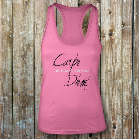 Carpe The F*** Out of That Diem - Ladies Tank