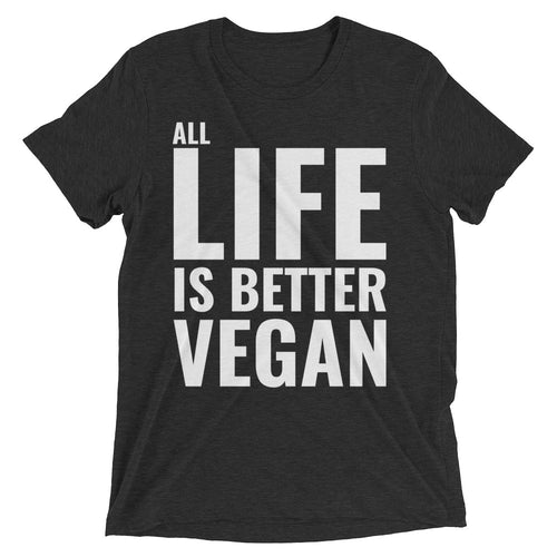 All Life Is Better Vegan Tee